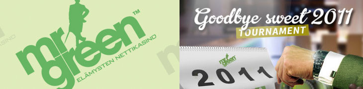 Mr Greenillä Goodbye Sweet 2011 casinoturnaus
