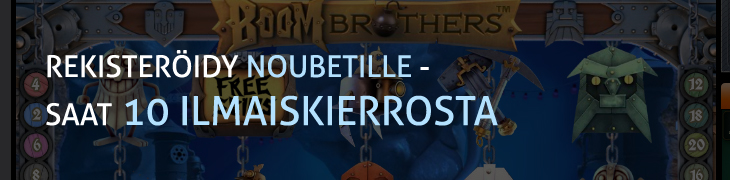 Rekisteröidy Noubetille huhtikuussa - saat 10 ilmaiskierrosta Boom Brothersiin